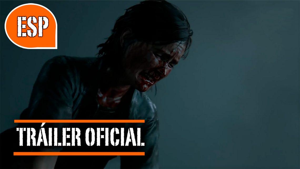 The Last of Us Parte II: Tráiler de Historia Oficial en español
