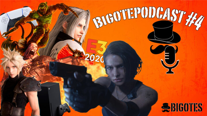 BIGOTEPODCAST #4: Xbox Series X, PS5, Final Fantasy VII Remake, Doom Eternal, Resident Evil 3 y más